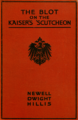 The Blot on the Kaiser's 'Scutcheon, by Newell Dwight Hillis - cover.png