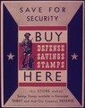 SAVE FOR SECURITY. BUY DEFENSE SAVINGS STAMPS HERE - NARA - 515339.tif
