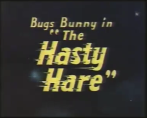 The Hasty Hare - Image: The Hasty Hare title card
