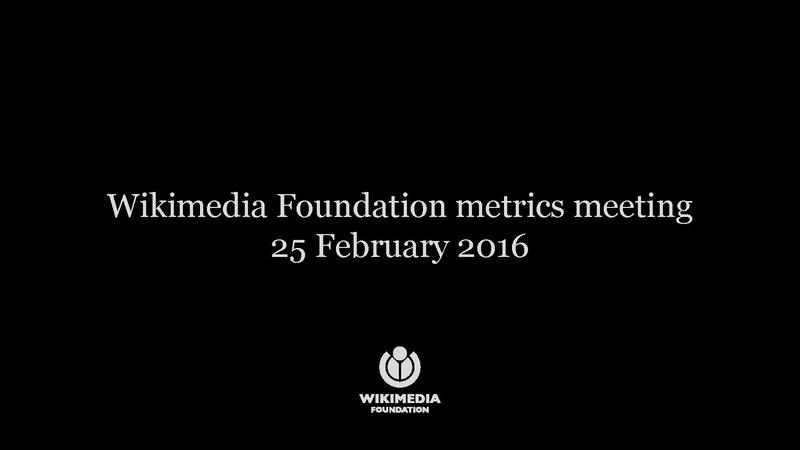 File:WMF Metrics & Activities Meeting February 2016.pdf