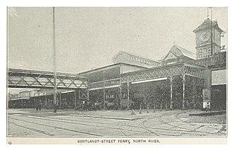 Cortlandt Street Ferry Depot - Cortlandt Street Ferry Depot in the early 1890s