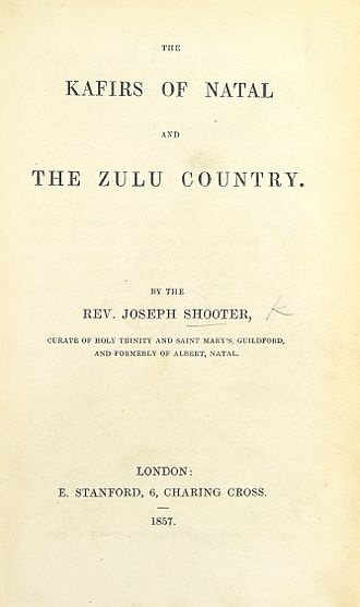 Kafir - The Kafirs of Natal and the Zulu Country by Rev. Joseph Shooter