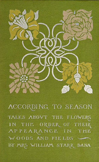 Margaret Neilson Armstrong - Cover of Mrs. William Starr Dana's 1902 book According to Season, designed by Margaret Neilson Armstrong.
