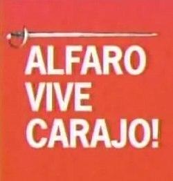 09657d0bf7 Alfaro Vive ¡Carajo! - Wikipedia