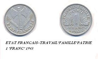 "Vichy France - 1943 1 Franc coin. Front: ""French State"". Back: ""Work Family Homeland""."