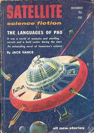 Jack Vance - Vance's The Languages of Pao was originally published in the December 1957 issue of Satellite Science Fiction, under what is likely the last SF magazine cover by Frank R. Paul
