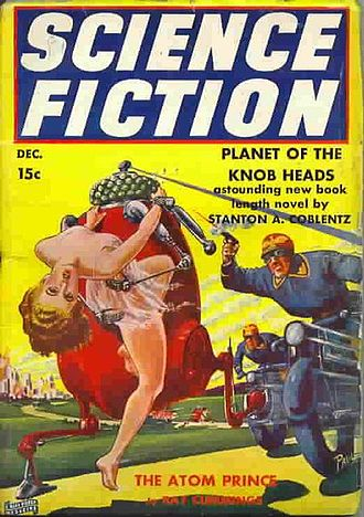 """Stanton A. Coblentz - Coblentz's novella """"Planet of the Knob Heads"""" took the cover of the December 1939 issue of Science Fiction, illustrated by Frank R. Paul"""