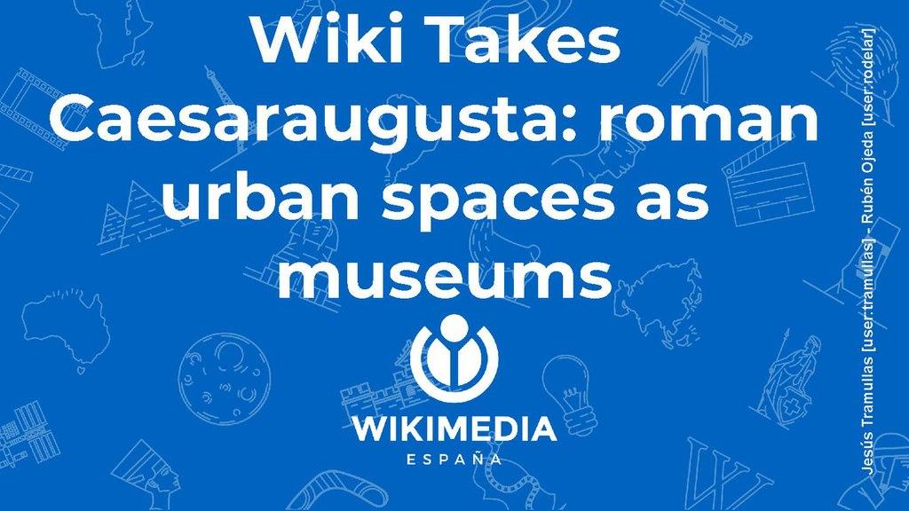 WikiTakes Caesaraugusta roman urban spaces as museums