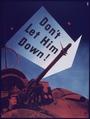 """""""Don't Let Him Down"""" - NARA - 514153.tif"""