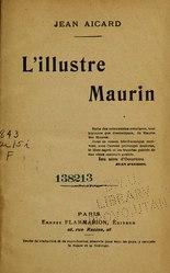 Jean Aicard: L'illustre Maurin