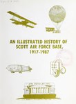 An Illustrated History of Scott Air Force Base, 1917–1987.pdf