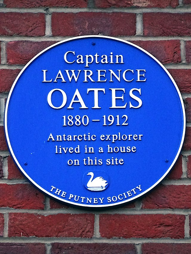 Lawrence Oates blue plaque - Captain Lawrence Oates 1880-1912 Antarctic explorer lived in a house on this site