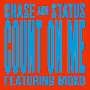 Count On Me (Chase & Status song) - Image: Chase & Status Count On Me