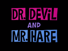 Doctor Devil and Mister Hare title card.png
