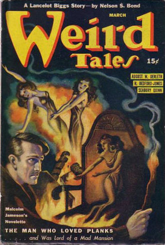 "Malcolm Jameson - Jameson's novelette ""The Man Who Loved Planks"" was the cover story in the March 1941 Weird Tales"
