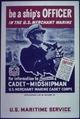 """Be a ships officer in the U.S. merchant marine"" - NARA - 513910.tif"