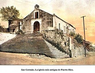 San Germán, Puerto Rico - Oldest church in Puerto Rico