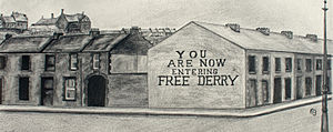 "Battle of the Bogside - Free Derry Corner in the Bogside; the slogan ""You are now entering Free Derry"" was first painted in January 1969 by John Casey"