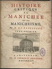 Beausobre I. Histoire critique de Manichée