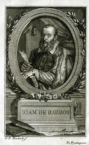Portuguese Renaissance - João de Barros was a true man of the Portuguese Renaissance, having been a military man, historian, and grammaticist.