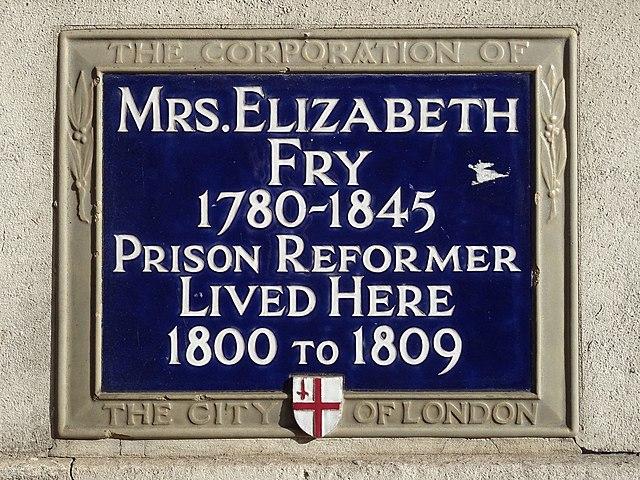 Elizabeth Fry blue plaque - Mrs. Elizabeth Fry  1780-1845  Prison Reformer  lived here  1800 to 1809