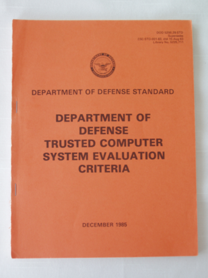 Trusted Computer System Evaluation Criteria - The Orange Book