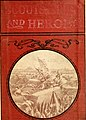 Scouts, spies and heroes of the great civil war; how they lived, fought and died for the Union- including thrilling adventures, daring deeds, heroic exploits, exciting experiences, wonderful escapes (14576185118).jpg