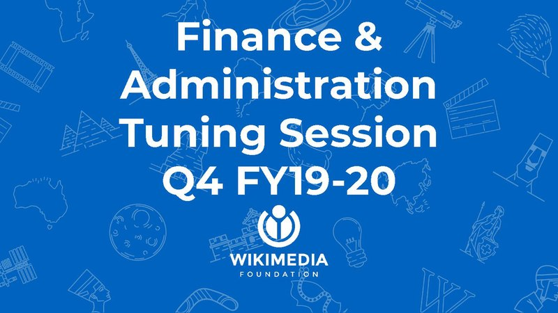 File:Wikimedia Foundation fourth quarter 2019-2020 tuning session - Finance and Administration.pdf