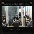 """Old Village Women, Livingstonia"", Malawi, ca.1910 (imp-cswc-GB-237-CSWC47-LS4-1-011).jpg"