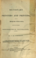 A dictionary of printers and printing, with the progress of literature; ancient and modern; bibliographical illustrations, etc., etc. By C. H. Timperley. (1839, London).png