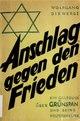 Anschlag gegen den Frieden - ein Gelbbuch über Grünspan und seine Helfershelfer (IA anschlaggegenden00diew).pdf