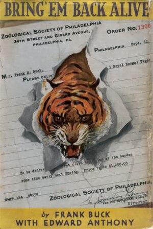 Frank Buck (animal collector) - Buck's first book, Bring 'Em Back Alive (1930), became a bestseller.