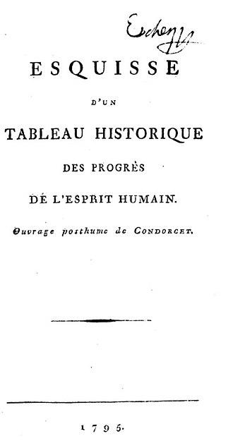 Marquis de Condorcet - The most famous work by de Condorcet, Esquisse d'un tableau historique des progres de l'esprit humain, 1795. With this posthumous book the development of the Age of Enlightenment is considered generally ended.