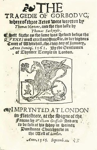 Early Modern English - Title page of Gorboduc (printed 1565). The Tragedie of Gorbodvc, whereof three Actes were wrytten by Thomas Nortone, and the two laste by Thomas Sackuyle. Sett forthe as the same was shewed before the Qvenes most excellent Maiestie, in her highnes Court of Whitehall, the .xviii. day of January, Anno Domini .1561. By the Gentlemen of Thynner Temple in London.