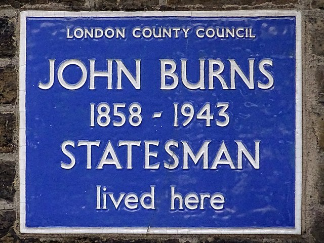 John Burns blue plaque - John Burns 1858-1943 statesman lived here