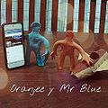 Oranjee y Mr Blue.JPG