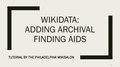 WikiSalon Wikidata Adding Finding Aids Tutorial.pdf