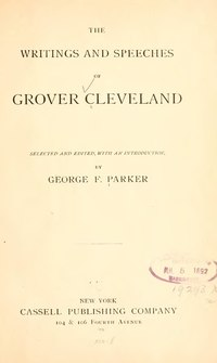 Writings and Speeches of Grover Cleveland.djvu