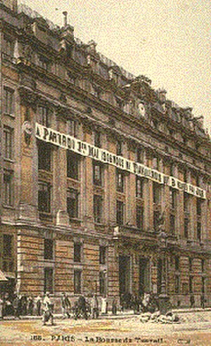 Bourse du Travail - The Paris Bourse du Travail, May 1st 1906.