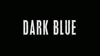 Dark Blue (TV series) - Image: Dark Blue title screen