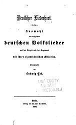 Deutscher Liederhort. Auswahl der vorzüglichern deutschen Volkslieder