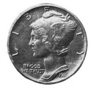 "Mercury dime - A pattern of the 1916 Mercury dime as illustrated in that year's Mint Director's Report.  Note that the head is further to the right of the coin than on the issued piece and the head covers less of the ""E"".  Weinman's monogram is also absent."