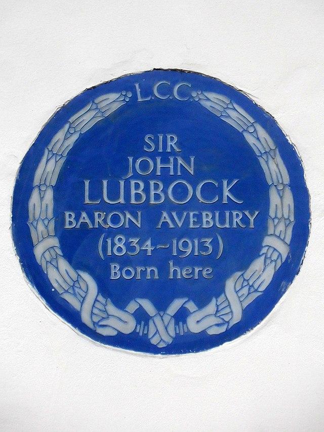 John Lubbock blue plaque - Sir John Lubbock Baron Avebury (1834-1913) born here