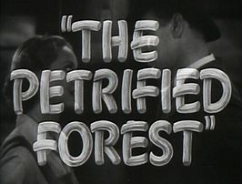 Title from The Petrified Forest film trailer.jpg