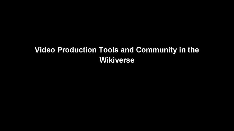 File:2015-07-18 Video Production Tools and Community in the Wikiverse.pdf