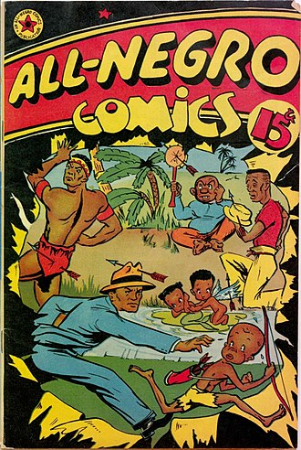 "Negro - ""Negro"" was once an acceptable term. All-Negro Comics was a 1947 comic anthology written by African-American writers and featuring black characters."
