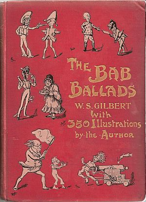 Bab Ballads - 1898 edition of The Bab Ballads with which are included Songs of a Savoyard