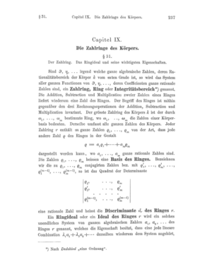 "Ring (mathematics) - Chapter IX of David Hilbert's Die Theorie der algebraischen Zahlkörper. The chapter title is Die Zahlringe des Körpers, literally ""the number rings of the field"". The word ""ring"" is the contraction of ""Zahlring""."