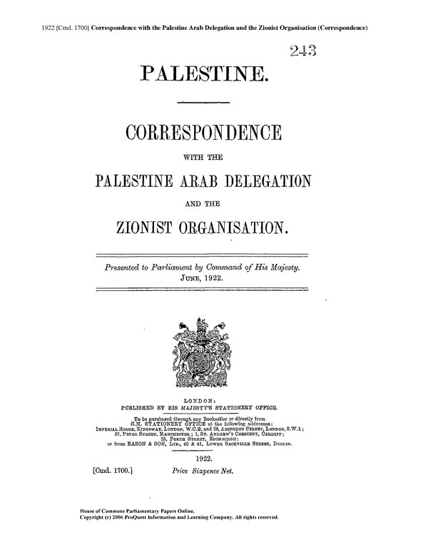 https://upload.wikimedia.org/wikipedia/commons/thumb/5/52/Churchill_White_Paper_Correspondence_with_the_Palestine_Arab_Delegation_and_the_Zionist_Organisation._Presented_to_Parliament_by_Command_of_His_Majesty_June%2C_1922.djvu/page1-593px-thumbnail.djvu.jpg