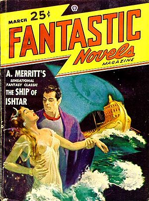 The Ship of Ishtar - The Ship of Ishtar was reprinted in Fantastic Novels in 1948